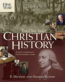The One Year Christian History (One Year Books) by [Rusten, E. Michael, Rusten, Sharon O.]