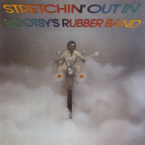 Stretchin' Out In Bootsy's Rub...