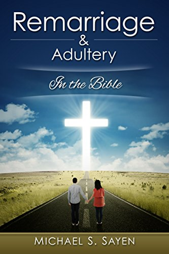Remarriage & Adultery: In the Bible