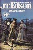 Waco's Debt, J. T. Edson, 0425085287