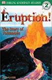 DK Readers: Eruption -- The Story of Volcanoes (Level 2: Beginning to Read Alone)