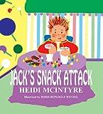 Jack's Snack Attack, Heidi McIntyre, 1932278621