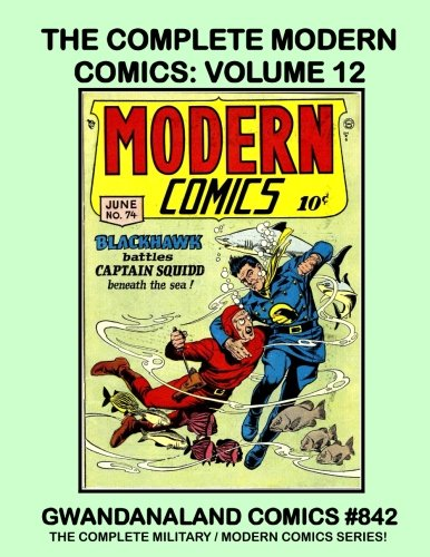 The Complete Modern Comics - Volume 12: Gwandanaland Comics #842 -- The Complete Military / Modern Comics Series in 14 Giant Books! ebook