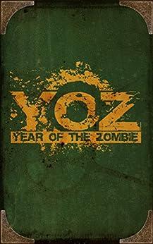 Year of the Zombie by [Moody, David, Simmons, Wayne, Baker, Adam, Wright, Iain Rob, Hawkins, Rich, Tufo, Mark, Slaymaker, Gary, Plumb, James, Duza, Andre, Page, Sean T.]