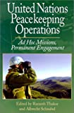 United Nations Peacekeeping Operations: Ad Hoc Missions  Permanent Engagement, United Nations, 9280810677