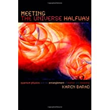 Meeting the Universe Halfway: Quantum Physics & the Entanglement of Matter & Meaning