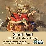 Saint Paul: His Life, Faith and Legacy | Fr. Ron Witherup SS PhD