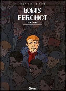 Louis Ferchot, Tome 8 : Le déserteur