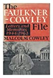 img - for The Faulkner-Cowley File Letters and Memories 1944-1962 book / textbook / text book
