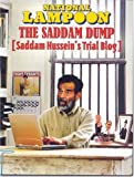 Saddam Dump, Saddam Hussein's Trial Blog (National Lampoon)