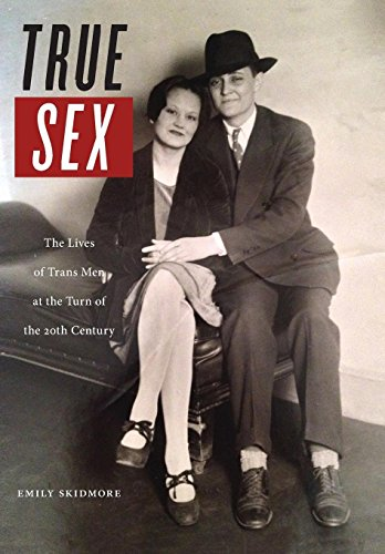 Image of True Sex: The Lives of Trans Men at the Turn of the Twentieth Century