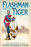 Flashman and the Tiger (The Flashman Papers, Book 12): And Other Extracts from the Flashman Papers