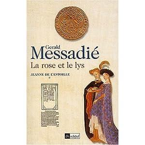 La rose et le lys par Messadié, Gerald