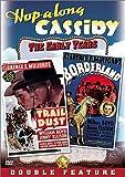 Hopalong Cassidy: Trail Dust & Borderland
