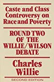 img - for Caste and Class Controversy on Race and Poverty: Round Two of the Willie/Wilson Debate book / textbook / text book