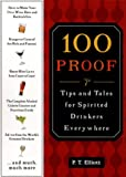 img - for 100 Proof: An Indispensable, Practical Guide for Drinkers Everywhere book / textbook / text book