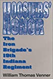 img - for Hoosier's Honor: The Iron Brigade's 19th Indiana Regiment book / textbook / text book