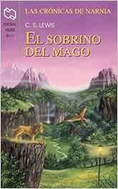 Cronicas de Narnia 6: El Sobrino del Mago: Amazon.es