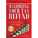 Maximizing Your Tax Refund: 35 Sure-Fire Ways to Get More from Your Return NOW!