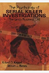 The Psychology of Serial Killer Investigations: The Grisly Business Unit (Practical Resources for the Mental Health Professional) Kindle Edition