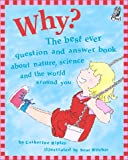 Why?: The best ever question and answer book about nature, science and the world around you (Questions and Answers Storybook)