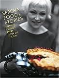 Serena, Food and Stories, Serena Bass, 1584793473