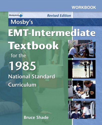 Workbook to Accompany Mosby's EMT-Intermediate Textbook for the 1985 National Standard Curriculum: Revised Edition, 1e
