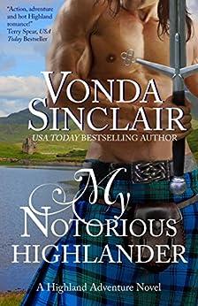 My Notorious Highlander (Highland Adventure Book 5) by [Sinclair, Vonda]