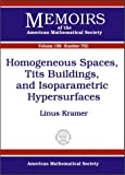 Homogeneous Spaces, Tits Buildings, and Isoparametric Hypersurfaces, Linus Kramer, 0821829068