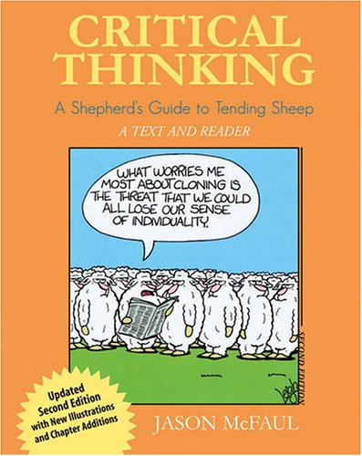 (Critical Thinking: A Shepherd's Guide to Tending Sheep: A Text and Reader)