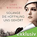 Solange die Hoffnung uns gehört Audiobook by Linda Winterberg Narrated by Eva Gosciejewicz
