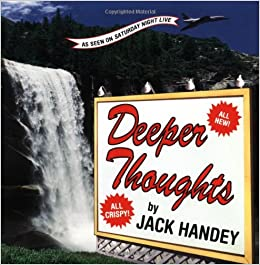 Deeper Thoughts, All New: Jack Handey: 9781562828400: Amazon.com: Books