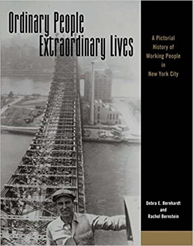 Book Ordinary People, Extraordinary Lives: A Pictorial History of Working People in New York City