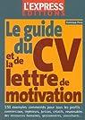 Le guide du CV et de la lettre de motivation par Perez