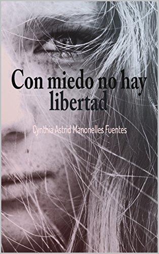 con-miedo-no-hay-libertad-spanish-edition