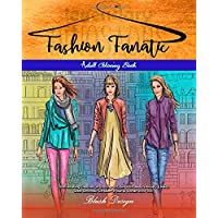 Fashion Fanatic: Adult Coloring book (Stress Relieving Creative Fun Drawings to Calm Down, Reduce Anxiety & Relax.Great Christmass Gift Idea For Men & Women 2020-2021)