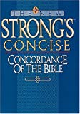 The New Strong's Concise Concordance of the Bible, Stephen L. Nelson and James Strong, 0785211667