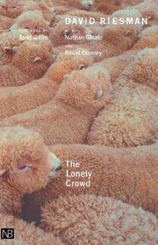 The Lonely Crowd, Revised edition: A Study of the Changing American Character