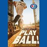 Play Ball! | Matt Christopher