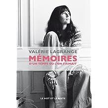 Mémoires d'un temps où l'on s'aimait (French Edition)