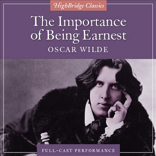 The Importance of Being Earnest (Dramatized) (Comedy Of Manners The Importance Of Being Earnest)