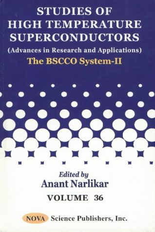 Read Online Studies of High Temperture Conductors (Advances in Research and Applications): The Bscco System-II (STUDIES OF HIGH TEMPERATURE SUPERCONDUCTORS) PDF
