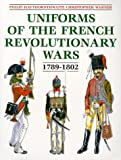 img - for Uniforms of the French Revolutionary Wars 1789-1802 book / textbook / text book