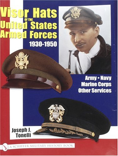 Visor Hats of the United States Army 1930-1950: (Schiffer military history book)