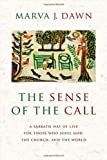 The Sense of the Call, Marva J. Dawn, 0802844596