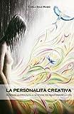 Image de La personalità creativa: Scoprire la creatività in se stessi per trasformare la vita (Italian Edition)