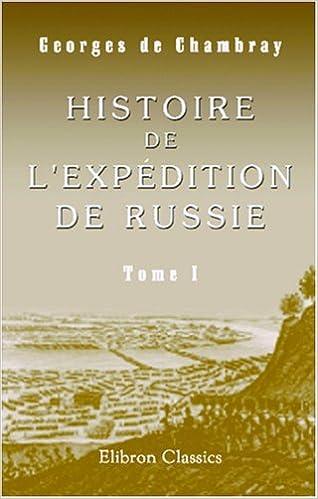 Livre gratuits en ligne Histoire de l'expédition de Russie: Tome 1 epub pdf