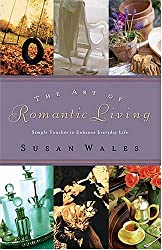 The Art of Romantic Living: Simple Touches to Enhance Everyday Life