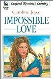 Impossible Love, Caroline Joyce, 0708954103