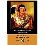Four American Indians: King Philip, Tecumseh, Pontiac and Osceola (Illustrated Edition) (Dodo Press)